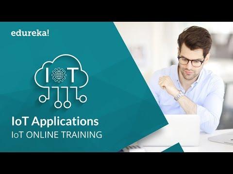 Internet of Things(IoT) Applications | IoT Training | Edureka