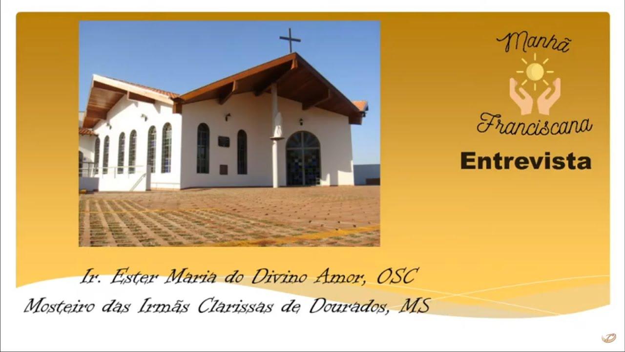 Manhã Franciscana Entrevista | Ir. Ester Maria do Divino Amor, OSC