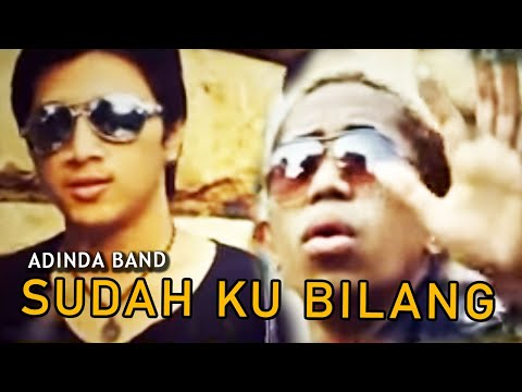 ADINDA Band - Sudah Ku Bilang [Official Music Video Clip]