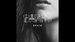 BANKS   Brain (Prod. By Shlohmo) (HQ Audio)