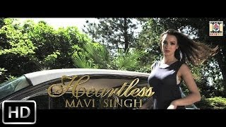 HEARTLESS - OFFICIAL VIDEO - MAVI SINGH