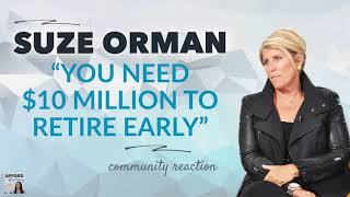 Suze Orman: You Need $10 Million to Retire Early | Afford Anything Podcast (Audio-Only)