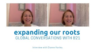 Expanding Our Roots: Dianne Hanley