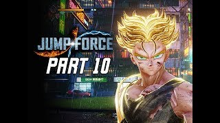 JUMP FORCE Gameplay Walkthrough Part 10 - Trunks (Let's Play)