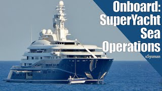 Onboard a Super Yacht: Sea Operations