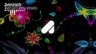 Mikeboy - Missed (RYU REMIX)