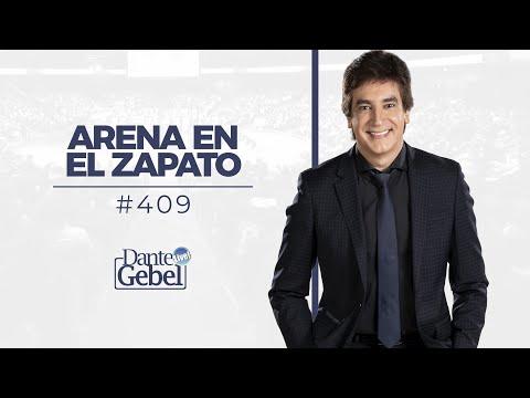 Dante Gebel #409 | Arena en el zapato