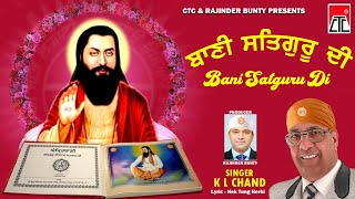 Bani Satgur Di - K L Chand - Guru Ravidass Ji Bhajan - New Songs 2015 - Shabad Gurbani Kirtan