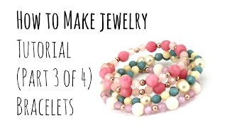 How To Make Jewelry: DIY Bracelets (Part 3 Of 4) Beginners Tutorial