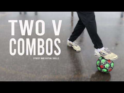 Two V Combos | Street and Futsal Skills