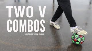 Two V Combos   Street and Futsal Skills
