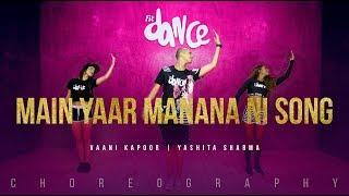Main Yaar Manana Ni Song - Dance Mix | Vaani   - YouTube