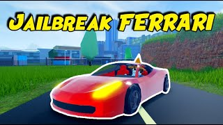 Jailbreak Revamped FERRARI in 5 Days of Vehicles Update [4] [Full Guide]