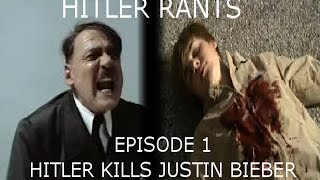 Hitler Rants Ep 1 Hitler Kills Justin Bieber