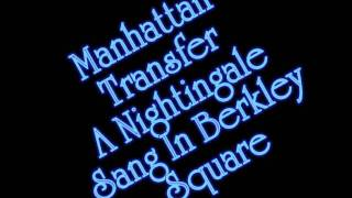 Manhattan Transfer - A Nightingale Sang In Berkley Square