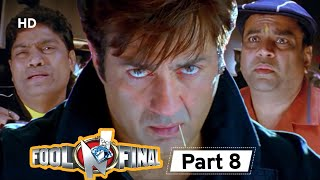 Fool N Final - Superhit Bollywood Comedy Movie - Part 8 - Paresh Rawal, Johnny Lever - Sunny Deol