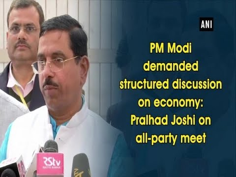 PM Modi demanded structured discussion on economy: Pralhad Joshi on all-party meet
