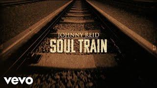 Johnny Reid - Soul Train (Lyric Video)