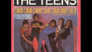 The Teens - Gimme Gimme Gimme Gimme Gimme Your Love