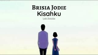 Brisia Jodie   Kisahku (Lyric Animation)