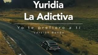 Yo Te Prefiero A Ti (Versión Banda) - La Adictiva Banda San José De Mesillas