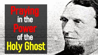 Praying In The Power Of The Holy Ghost   The Spiritual Life   Andrew Murray (7 Of 16)
