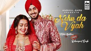 NEHU DA VYAH - Neha Kakkar & Rohanpreet Singh | Anshul
