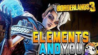 Borderlands 3   Elements & You Deep Dive!