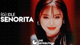 (G) Idle ((여자)아이들) – Senorita   Line Distribution