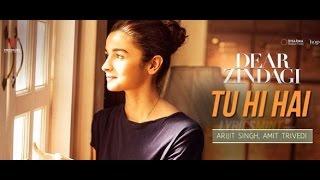 Tu Hi Hai Lyrics - Dear Zindagi, Arijit Singh