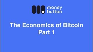 The Economics of Bitcoin (Part 1)