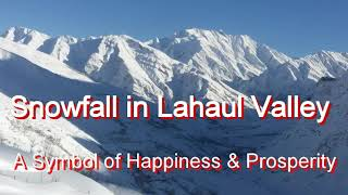 Snowfall In Lahaul Valley ( A Symbol Of Happiness & Prosperity)