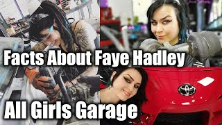 Facts About Faye Hadley You didn't knew. ALL GIRLS GARAGE