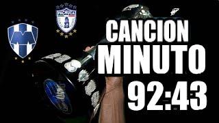 Canción Del Minuto 92:43 (Pachuca Campeón) (Rayados Subcampeón)