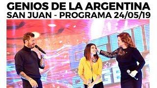 Genios de la Argentina en Showmatch - Programa completo 24/05/19 - SAN JUAN