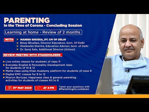 Review of 2 Months || Parenting in the time of Corona - Concluding Session|| With Manish Sisodia