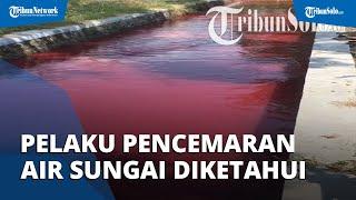 Polisi Kantongi Identitas Terduga Pelaku Pencemaran Air Sungai yang Sebabkan Air Berwarna Merah