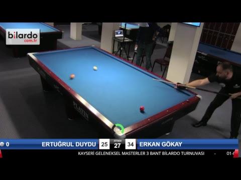 ERTUĞRUL DUYDU & ERKAN GÖKAY Bilardo Maçı - KAYSERİ MASTERLAR  3 BANT TURNUVASI-ÇEYREK FİNAL