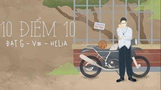 [Official Lyric] 10 điểm 10 - Đạt G ft V#, Helia   VIETCOVER SQUAD