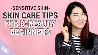 Sensitive skin care routine for K beauty beginners | Wish Beauty 101