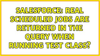 Salesforce: Real Scheduled jobs are returned in the query when running test class?