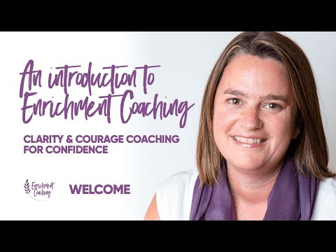 An introduction to me & Enrichment Coaching