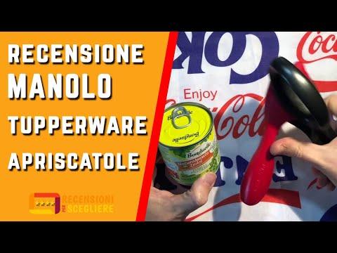 Recensione Manolo Tupperware apriscatole