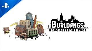 PlayStation Buildings Have Feelings Too! - Launch Trailer | PS4 anuncio
