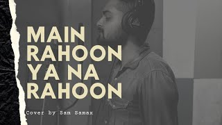 Main Rahoon Ya Na Rahoon Cover - samsamax