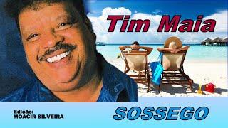 SOSSEGO com TIM MAIA, edição MOACIR SILVEIRA