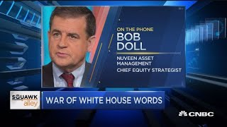 Markets will bounce 'all over the place' on White House's trade statements, Nuveen's Bob Doll says