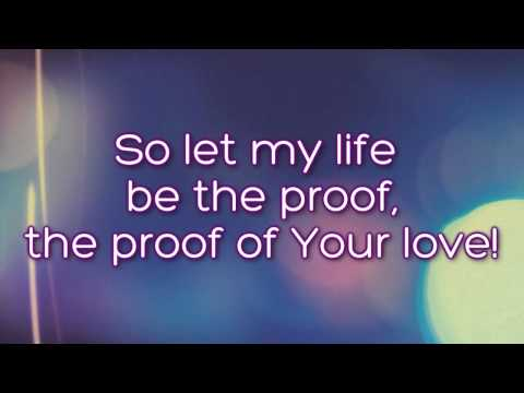 Let My Life Be The Proof of Your Love