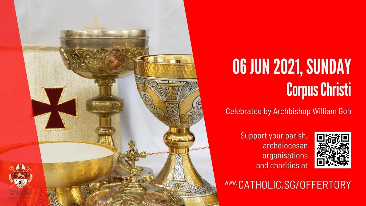 Catholic Sunday Mass 6 June 2021 Singapore Today Live Online - Corpus Christi 2021