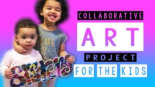 Collaborative Art Project For The Kids: Helping My Daughters Work Together On A Custom Piece Of Art